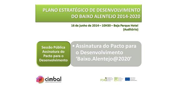 Sessão Pública de Assinatura do Pacto para o Desenvolvimento 'Baixo.Alentejo@2020'